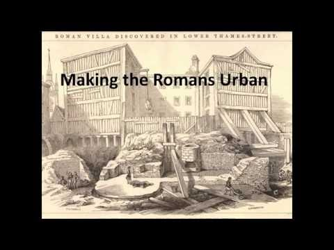 """2016 Rhind Lecture 2 """"Making The Romans Urban"""" by Professor Roey Sweet"""