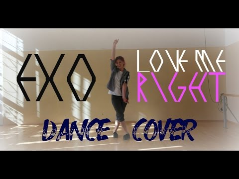 EXO - LOVE ME RIGHT [DANCE COVER]