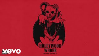 Download Machine Gun Kelly - Hollywood Whore (Audio) Mp3 and Videos