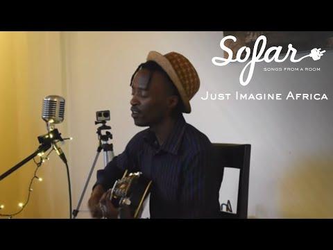 Just Imagine Africa - It's Like Heaven | Sofar Nairobi