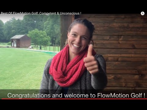 Best Of FlowMotion Golf: Competent & Unconscious !