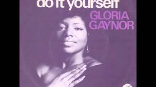 Gloria Gaynor - (If You Want It) Do It Yourself
