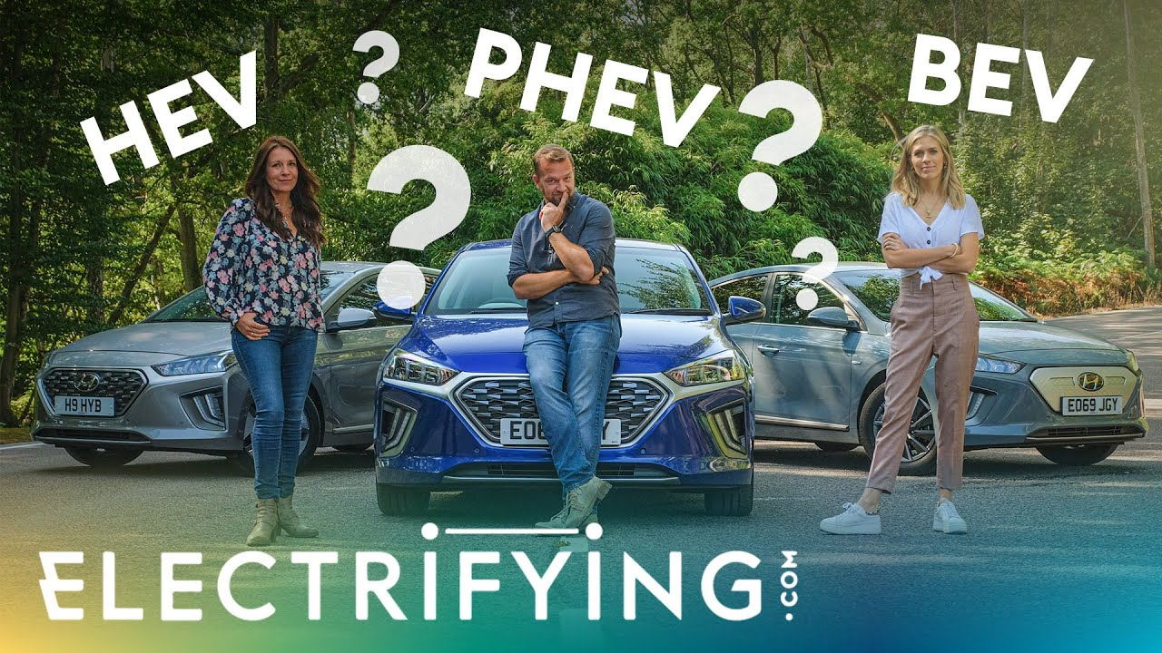 Plug-in Hybrid, Hybrid or pure Electric – what's right for you?  / Electrifying (4K)