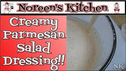 Creamy Parmesan Salad Dressing Recipe Noreen's Kitchen