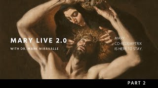 MARY LIVE 2.0 - Mariology Without Apology - 5. Mary Co-redemptrix is Here to Stay, Part 2: Popes