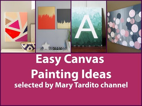 Easy Canvas Painting Ideas - DIY Wall Art Ideas
