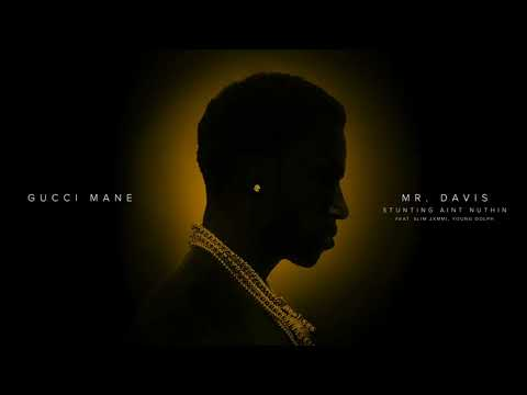 Gucci Mane - Stunting Ain't Nuthin ft. Slim Jxmmi & Young Dolph