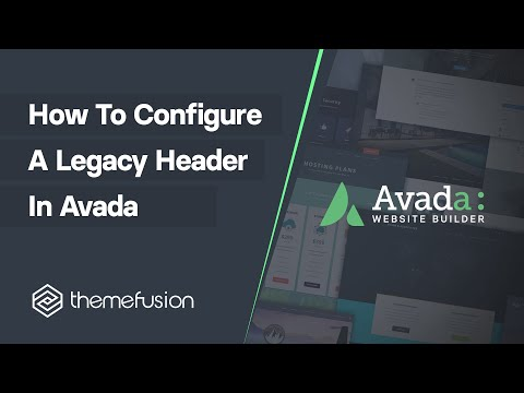 How To Configure A Legacy Header in Avada Video