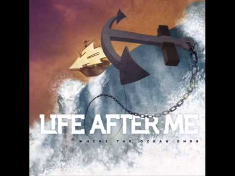 Life After Me - Where the Ocean Ends