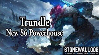 League of Legends - Trundle, New S6 Powerhouse