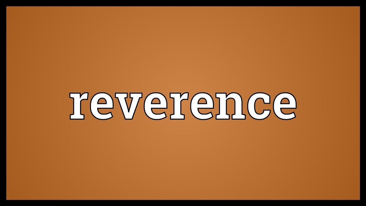 What does revering mean