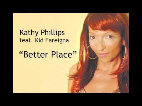 Kathy Phillips feat. Kid Fareigna - Better Place