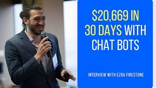 How Ezra Firestone Generated $20,669 In 30 Days With Messenger Chat Bots (Part 1 of 5)
