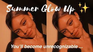 How To REALLY GLOW UP During Summer 2020 | Become A NEW PERSON