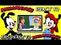 Animaniacs React To Kids React To Animan