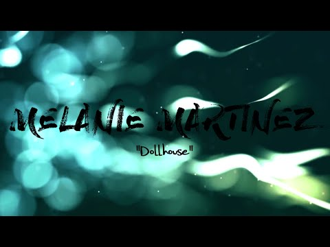 MELANIE MARTINEZ - DOLLHOUSE (LYRICS)