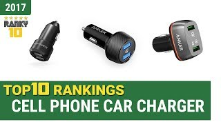 Best Cell Phone Car Charger Top 10 Rankings, Review 2017 & Buying Guide