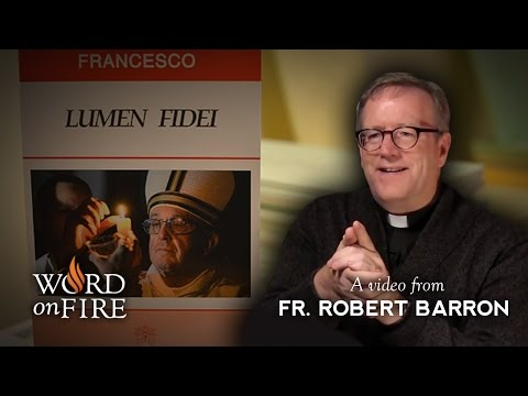 "Bishop Barron on ""Lumen Fidei"""