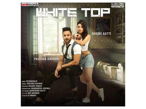 NEW PUNJABI SONG { WHIT TOP } [ SAKSHI RATTI AND PRATEEK KAPOOR ] ......#S2