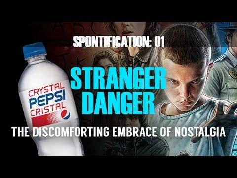 Spontification  Stranger Danger: The Discomforting Embrace of Nostalgia