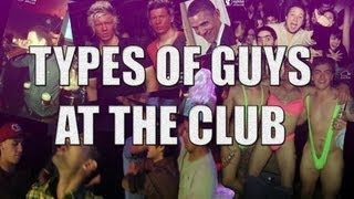Types of Guys At The Club | CB