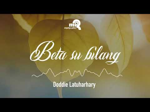 Beta Su Bilang || Doddie Latuharhary || Lagu Ambon ||