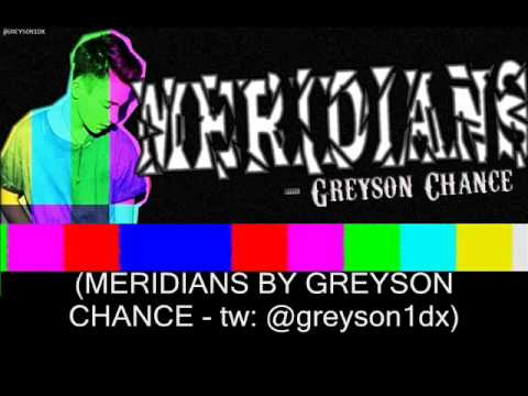GREYSON CHANCE NEW SONG 2015 MERIDIANS