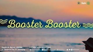 Ustadz Hanan Attaki - Booster Booster