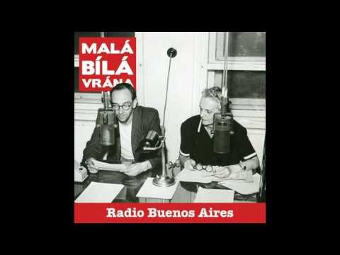 Malá bílá vrána - Radio Buenos Aires (FULL ALBUM 2012)