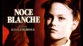 """MUSIQUE DU FILM """"NOCE BLANCHE"""""""