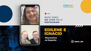 LIVE APMT com Edilene e Ignacio | Missionários na Espanha