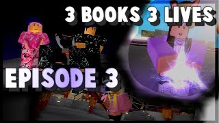 [Roblox Series] 3 BOOKS 3 LIVES | EPISODE 3 SEASON 1