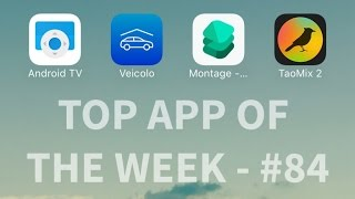 TaoMix 2, Android TV, Veicolo - Top App of The Week #84