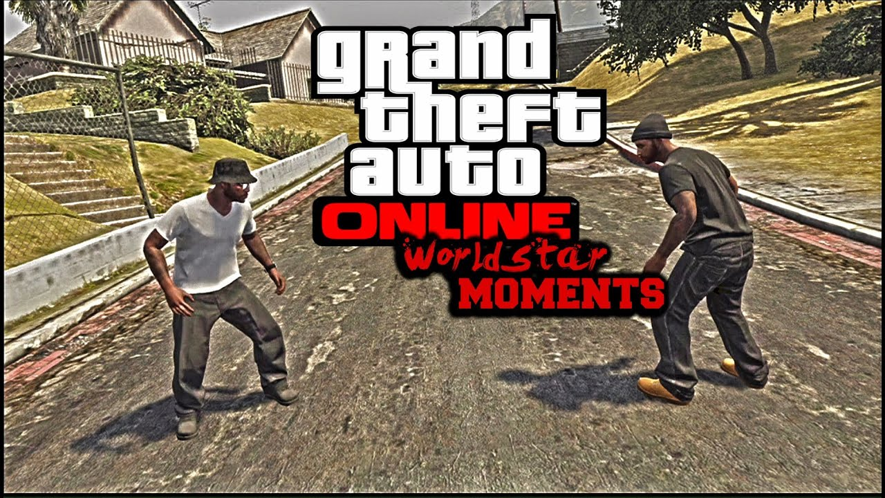 GTA 5 Online - Worldstar Moments