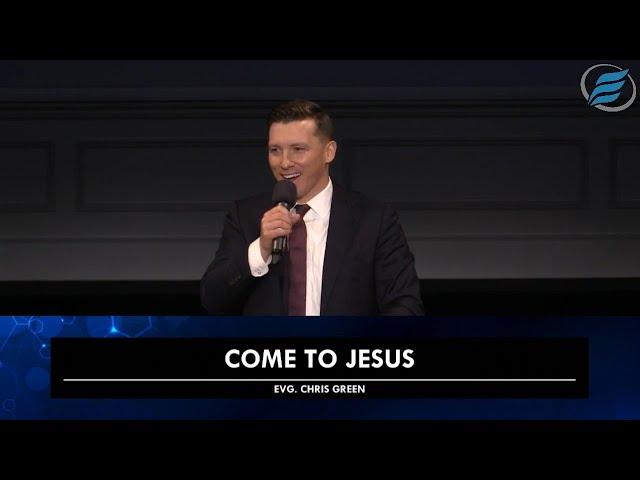 01/24/2021  |  Come to Jesus  |  Evg. Chris Green