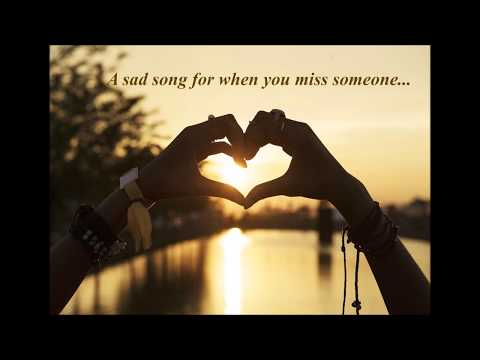 a-sad-song-for-when-you-miss-someone