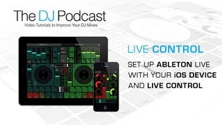 Set Up Ableton Live With Your iOS Device and LiveControl - With The DJ Podcast