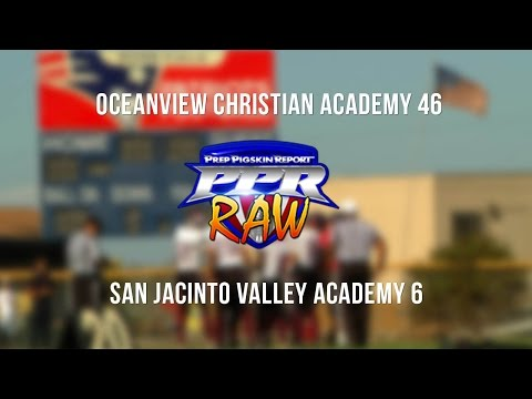 Week 4 Raw: Ocean View Christian Academy 46, San Jacinto Valley Academy 6