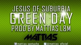 "Green Day ""Jesus Of Suburbia"" REMAKE BY MATTIAS SANTUCHO"