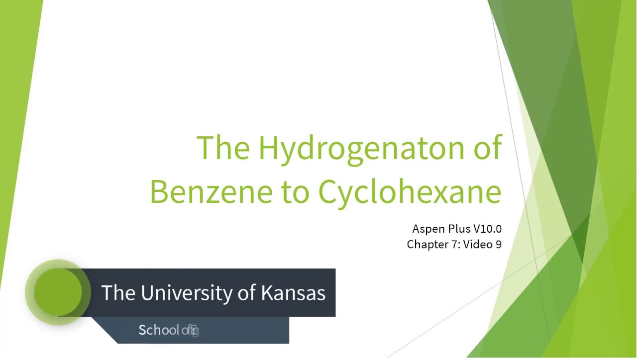 Aspen Plus V10 0 Series - Chapter 7: Finalization of the Hydrogenation of  Benzene to Cyclohexane
