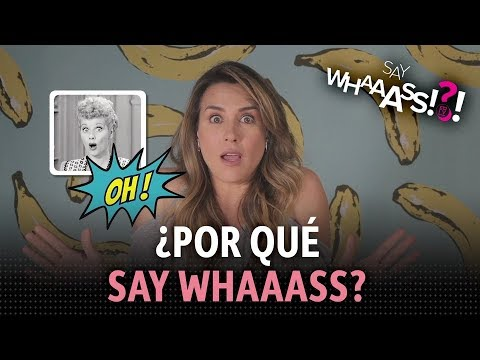 SAY WHAASSS / ERIKA DE LA VEGA