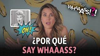 SAY WHAAASS / ERIKA DE LA VEGA