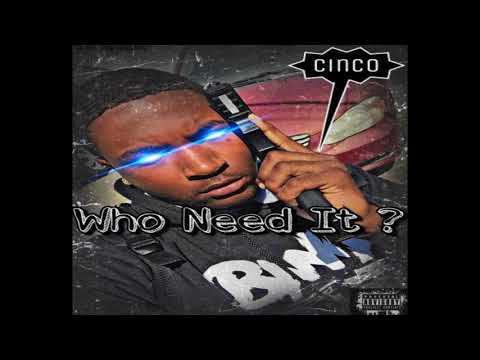 Cinco - ''Who Need It'' [Official Audio]