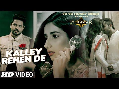 KALLEY REHEN DE Full Video Song | ZORAWAR | Yo Yo...