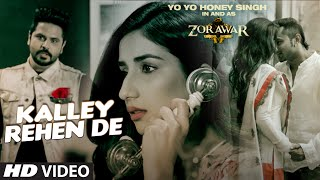 Kalley Rehen De Full Video Song Yo Yo Honey Singh Zorawar