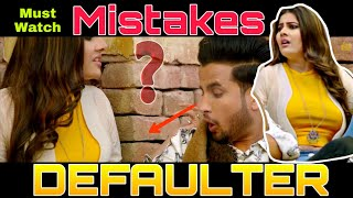 7 MISTAKES IN DEFAULTER SONG BY R NAIT & GURLEZ AKHTAR | NEW PUNJABI SONG 2019