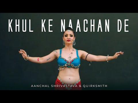 Belly Dance | Khul Ke nacchan de | Aanchal Shrivastava x QuirkSmith