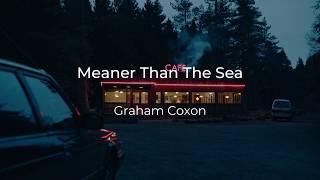 Graham Coxon - Meaner Than The Sea (lyrics)