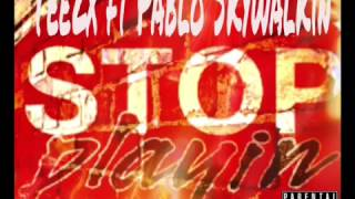 Tee2x ft Pablo Skywalkin Stop Playin