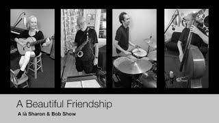 Beautiful Friendship S&B Show!
